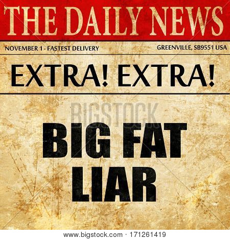 big fat liar, article text in newspaper