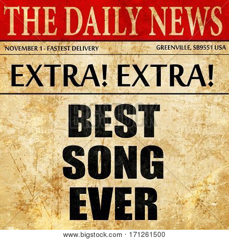 best song ever, article text in newspaper