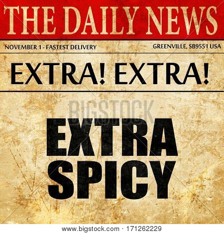 extra spicy, article text in newspaper