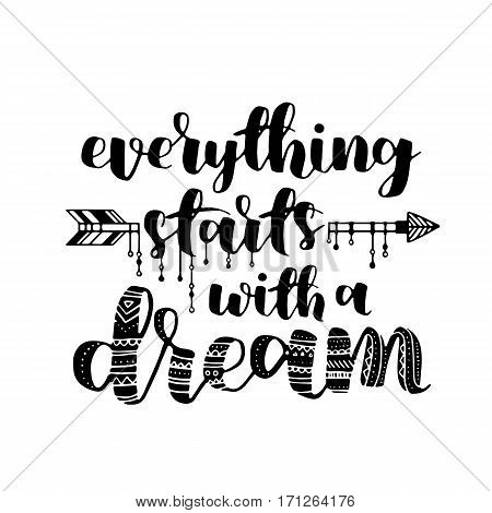 Everything Starts With A Dream, Quote. Hand Drawn Vintage Illustration With Hand-lettering. This Ill