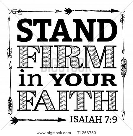 Stand Firm in your Faith Christian Hand Drawn Bible Scripture Design with arrow border from Isaiah on white background
