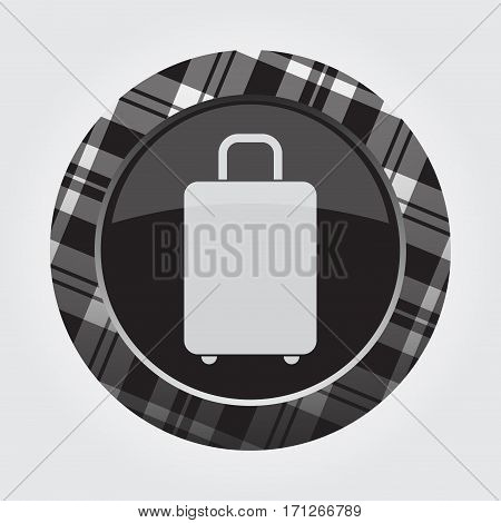 black isolated button with gray black and white tartan pattern on the border - light gray suitcase icon in front of a gray background