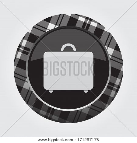 black isolated button - with gray black and white tartan pattern on the border light gray suitcase icon in front of a gray background
