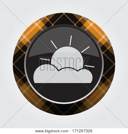 black isolated button with orange black and white tartan pattern on the border - light gray partly cloudy weather icon in front of a gray background