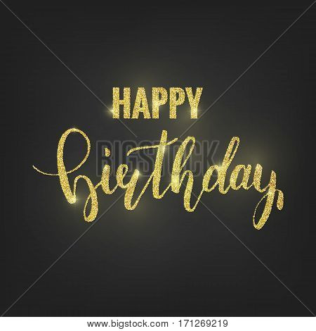 Birthday greeting card. Golden glitter calligraphy lettering. Happy birthday banner