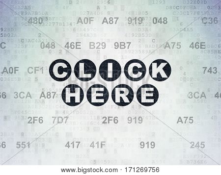 Web development concept: Painted black text Click Here on Digital Data Paper background with Hexadecimal Code