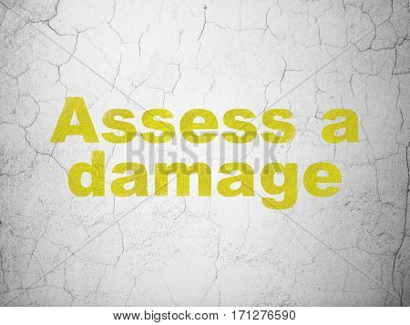 Insurance concept: Yellow Assess A Damage on textured concrete wall background