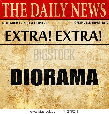diorama, article text in newspaper
