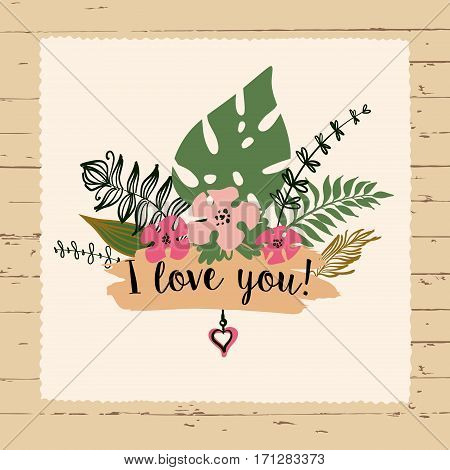 Freehand drawn typography poster on wood background. Stylish illustration with vector flower design for greeting cards, flyer, banner, valentines day, save the date card. Text i love you.