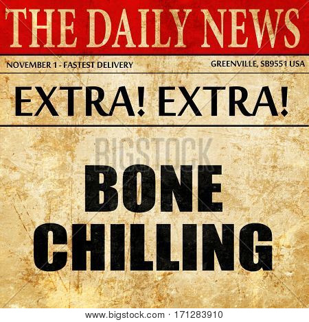 bone chilling, article text in newspaper