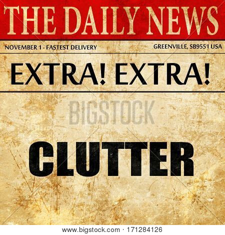 clutter, article text in newspaper