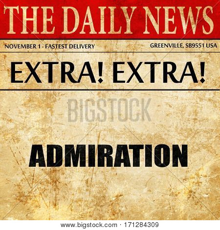admiration, article text in newspaper