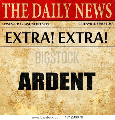 ardent, article text in newspaper
