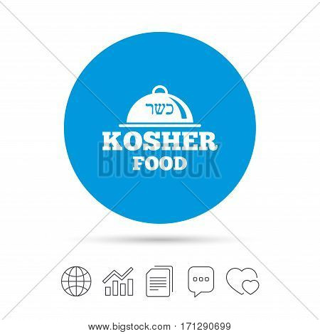 Kosher food product sign icon. Natural Jewish food with platter serving symbol. Copy files, chat speech bubble and chart web icons. Vector
