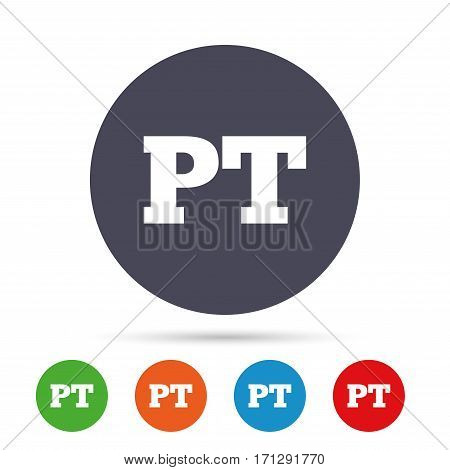Portuguese language sign icon. PT Portugal translation symbol. Round colourful buttons with flat icons. Vector