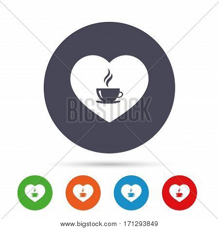 Love Coffee icon. Hot coffee cup sign. Hot tea drink with steam. Round colourful buttons with flat icons. Vector
