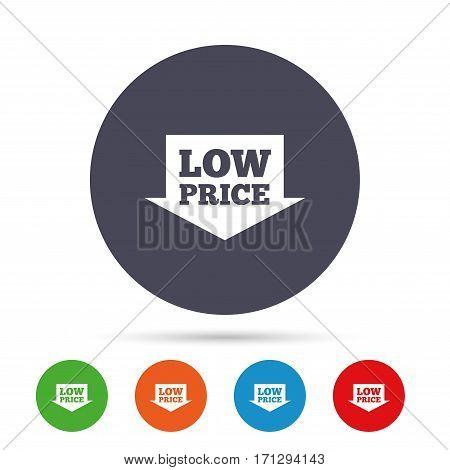 Low price arrow sign icon. Special offer symbol. Round colourful buttons with flat icons. Vector