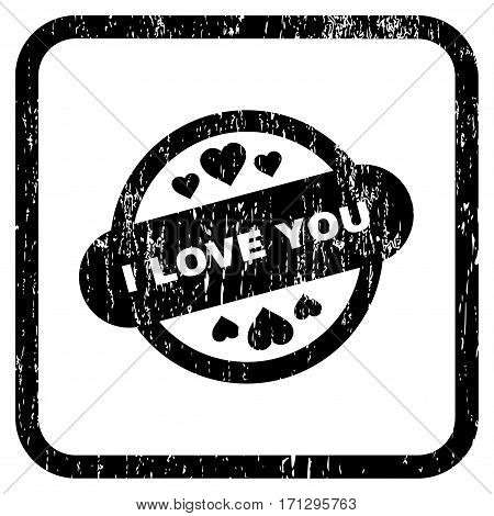 I Love You Stamp Seal rubber watermark. Vector pictogram symbol inside rounded rectangular frame with grunge design and unclean texture. Stamp seal illustration.