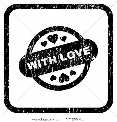 With Love Stamp Seal rubber watermark. Vector icon symbol inside rounded rectangle with grunge design and scratched texture. Stamp seal illustration. Unclean black ink sign on a white background.