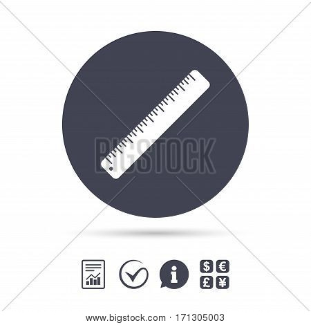Ruler sign icon. School tool symbol. Report document, information and check tick icons. Currency exchange. Vector