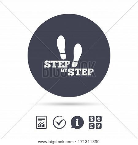 Step by step sign icon. Footprint shoes symbol. Report document, information and check tick icons. Currency exchange. Vector