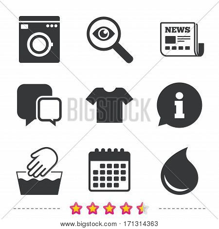 Wash machine icon. Hand wash. T-shirt clothes symbol. Laundry washhouse and water drop signs. Not machine washable. Newspaper, information and calendar icons. Investigate magnifier, chat symbol