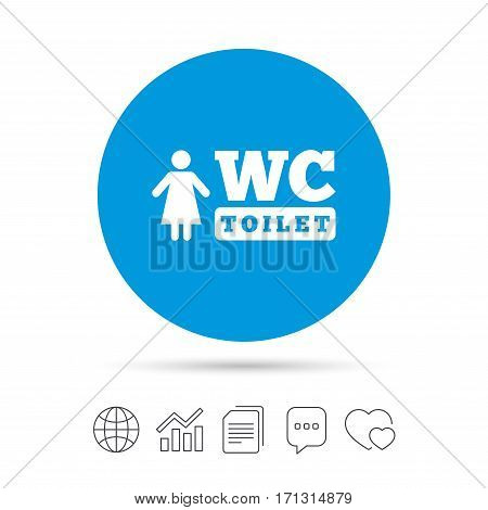 WC women toilet sign icon. Restroom or lavatory symbol. Copy files, chat speech bubble and chart web icons. Vector