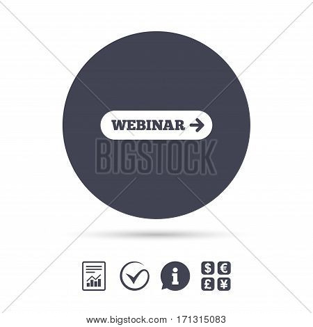 Webinar with arrow sign icon. Web study symbol. Website e-learning navigation. Report document, information and check tick icons. Currency exchange. Vector