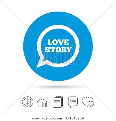 Love story speech bubble sign icon. Engagement symbol. Copy files, chat speech bubble and chart web icons. Vector