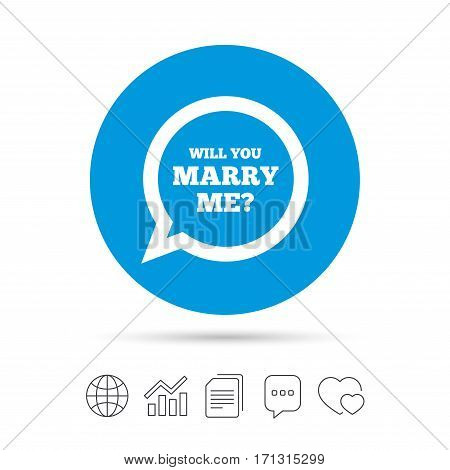 Will you marry me speech bubble sign icon. Engagement symbol. Copy files, chat speech bubble and chart web icons. Vector
