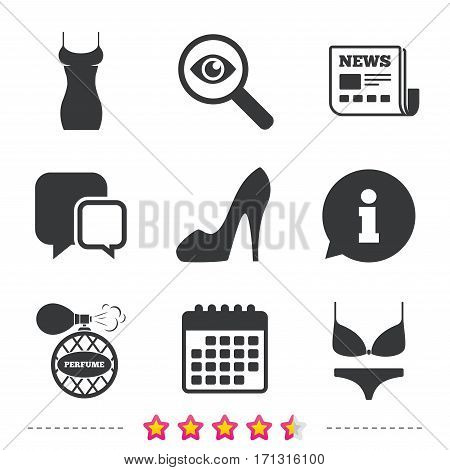 Women dress icon. Sexy shoe sign. Perfume glamour fragrance symbol. Intimates underwear. Newspaper, information and calendar icons. Investigate magnifier, chat symbol. Vector