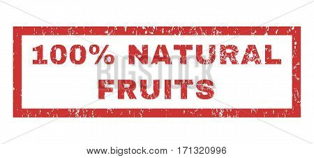 100 Percent Natural Fruits text rubber seal stamp watermark. Caption inside rectangular shape with grunge design and dust texture. Horizontal vector red ink emblem on a white background.