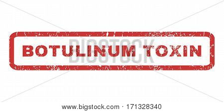 Botulinum Toxin text rubber seal stamp watermark. Tag inside rectangular banner with grunge design and dust texture. Horizontal vector red ink sticker on a white background.