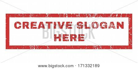 Creative Slogan Here text rubber seal stamp watermark. Tag inside rectangular shape with grunge design and dirty texture. Horizontal vector red ink sign on a white background.