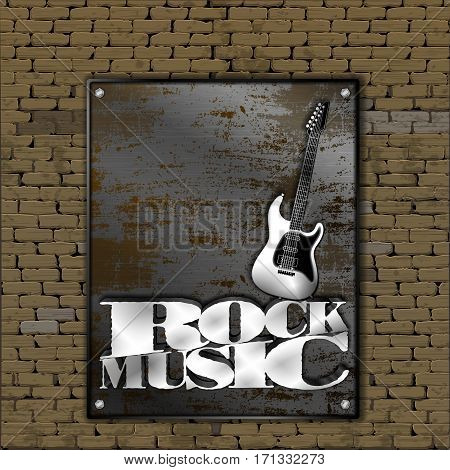Music design. Old brick wall rusty metal sheet iron guitars and rock inscription.