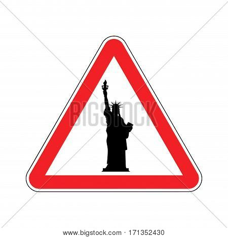 Attention America. Statue Of Liberty On Red Triangle. Road Sign  Caution Usa