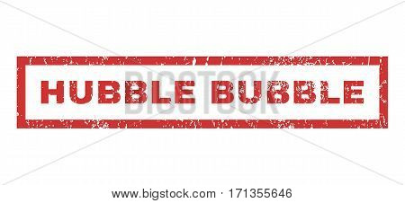 Hubble Bubble text rubber seal stamp watermark. Caption inside rectangular shape with grunge design and scratched texture. Horizontal vector red ink sign on a white background.