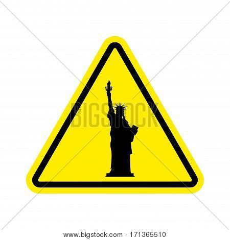 Attention America. Statue Of Liberty On Yellow Triangle. Road Sign  Caution Usa