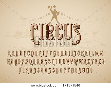 Decorative vintage circus typeface on grunge texture background. Eps8. RGB Global colors