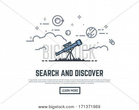 Telescope searching planets and stars in the sky. Cosmos view. Big magnifying glass sky with clouds planets stars and satellite. Thin line style banner. Trendy vector placard with text and button.