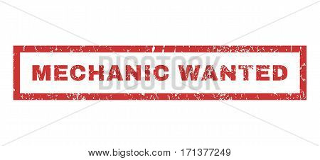 Mechanic Wanted text rubber seal stamp watermark. Caption inside rectangular banner with grunge design and dust texture. Horizontal vector red ink sticker on a white background.