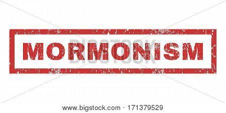 Mormonism text rubber seal stamp watermark. Tag inside rectangular banner with grunge design and dust texture. Horizontal vector red ink sign on a white background.