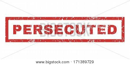 Persecuted text rubber seal stamp watermark. Caption inside rectangular banner with grunge design and dust texture. Horizontal vector red ink emblem on a white background.