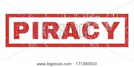 Piracy text rubber seal stamp watermark. Tag inside rectangular banner with grunge design and scratched texture. Horizontal vector red ink emblem on a white background.