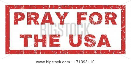 Pray For The USA text rubber seal stamp watermark. Tag inside rectangular shape with grunge design and scratched texture. Horizontal vector red ink sign on a white background.