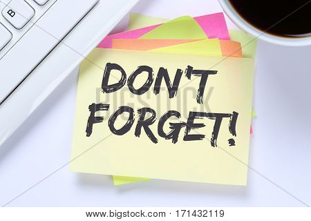 Don't Forget Date Meeting Remind Reminder Notepaper Business Desk