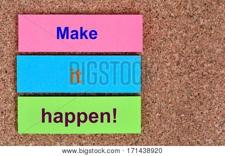Make it happen words on colorful notes