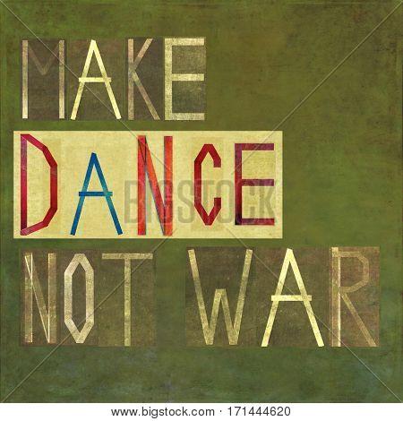 Make dance not war