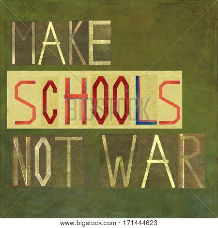 Make schools not war