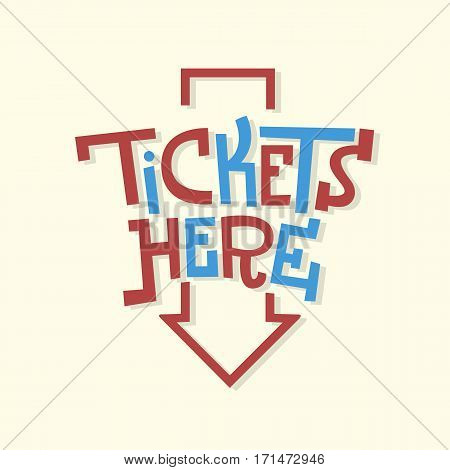 Tickets Here Funny Artistic Sign Slab Serif Lettering With An Arrow For Promotion. Vector Image.